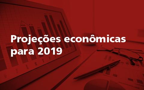Projeções econômicas: Novas perspectivas e desafios para 2019