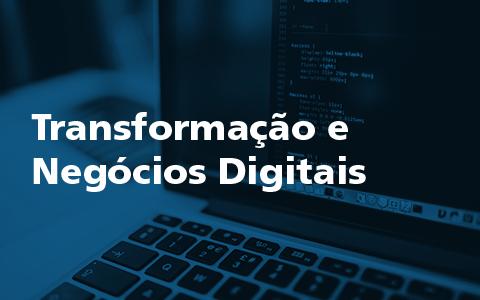 Transformação e Negócios Digitais