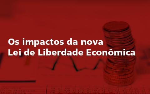 Os impactos da nova Lei de Liberdade Econômica