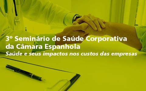 3º Seminário de Saúde Corporativa da Câmara Espanhola