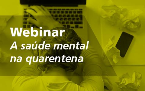 Webinar – A saúde mental na quarentena