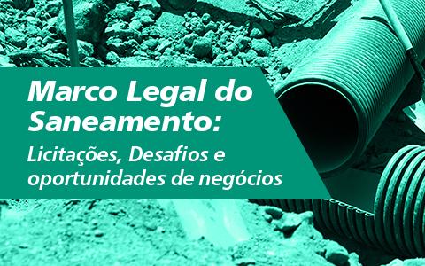 Marco Legal do Saneamento | Licitações, Desafios e oportunidades de negócios