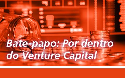 Comitê de PMEs e Inovação | Bate-papo: Por dentro do Venture Capital
