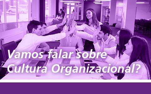 Comitê de Comunicação e Marketing | Vamos falar sobre Cultura Organizacional?