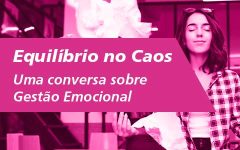 Grupo de Secretariado | Equilíbrio no caos: uma conversa sobre Gestão Emocional