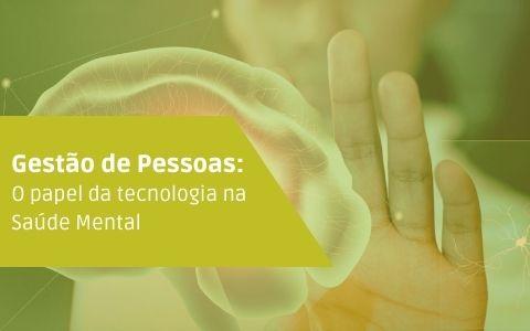 Comitê de Gestão de Pessoas | O papel da tecnologia na Saúde Mental