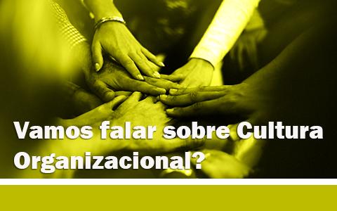Reunião | Vamos falar sobre Cultura Organizacional?