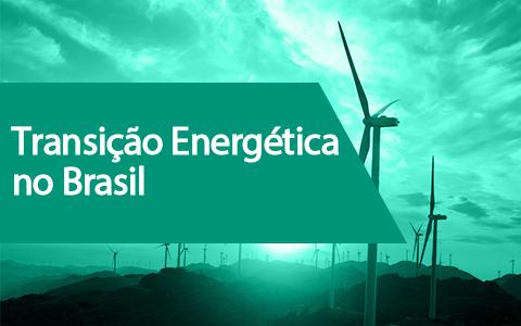 Transição Energética no Brasil